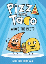 Load image into Gallery viewer, Pizza and Taco: Who's the Best?