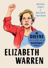 Load image into Gallery viewer, Queens of the Resistance: Elizabeth Warren