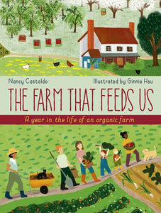 Farm That Feeds Us: A Year in the Life of an Organic Farm