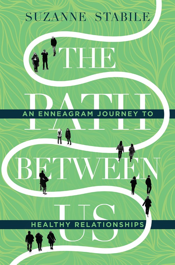 Path Between Us: An Enneagram Journey to Healthy Relationships