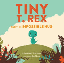 Load image into Gallery viewer, Tiny T. Rex and the Impossible Hug (Dinosaur Books, Dinosaur Books for Kids, Dinosaur Picture Books, Read Aloud Family Books, Books for Young Children