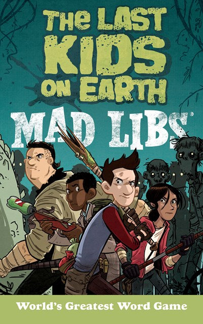Last Kids on Earth Mad Libs