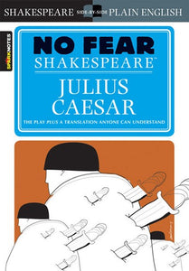 Julius Caesar (No Fear Shakespeare), Volume 4 (Study Guide)