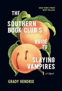 Southern Book Club's Guide to Slaying Vampires