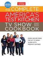 Complete America's Test Kitchen TV Show Cookbook 2001-2021: Every Recipe from the Hit TV Show Along with Product Ratings Includes the 2021 Season