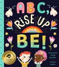 Load image into Gallery viewer, Abc, Rise Up and Be!: An Empowering Alphabet for Changing the World