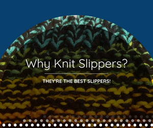 Why Knit Slippers are the Best Slippers