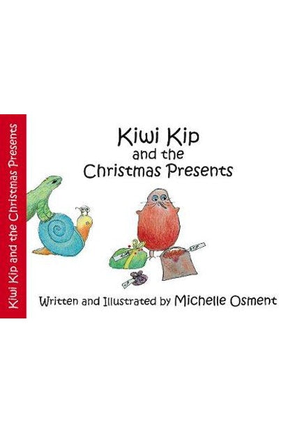 Kiwi Kip and the Christmas Presents by Michelle Osment