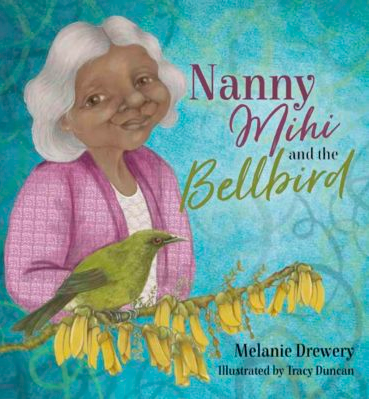 Nanny Mihi and the Bellbird by Melanie Drewery