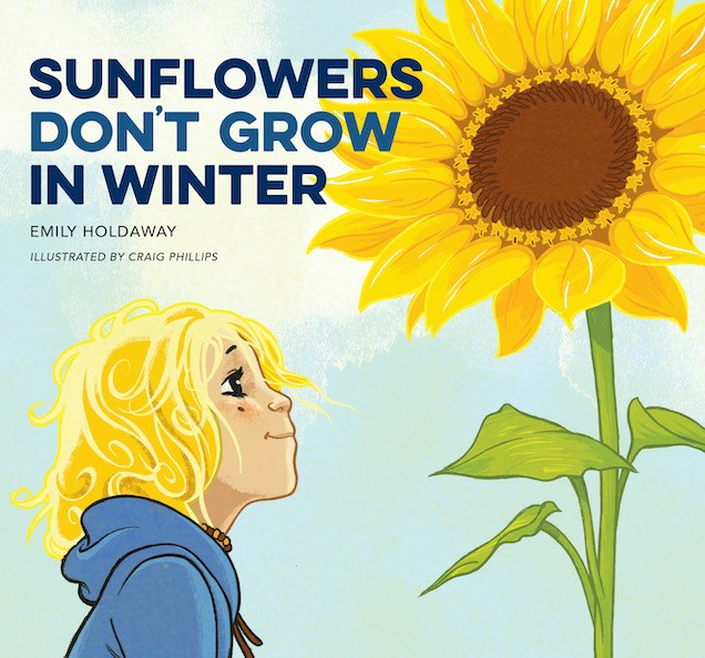 Sunflowers Don't Grow in Winter by Emily Holdaway
