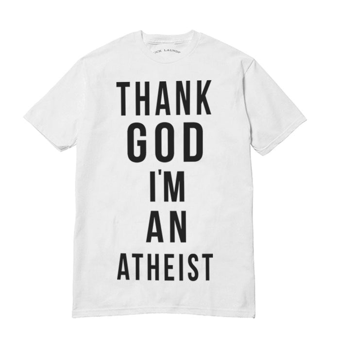 Thank God I'm An Athiest - Shirt