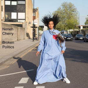 CHERRY NENEH - BROKEN POLITICS (CD1/LP1)