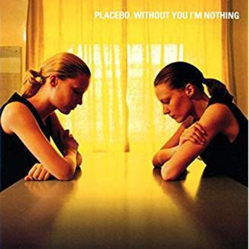 PLACEBO - WITHOUT YOU I'M NOTHING (CD1/LP1)