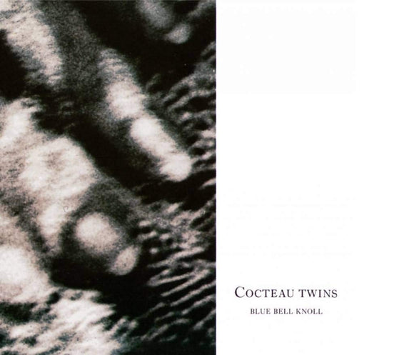 Cocteau Twins	- Blue Bell Knoll (CD1/LP1)