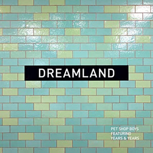 "Pet Shop Boys feat. Years & Years  - Dreamland (CD1/12"")"