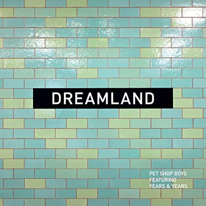 Pet Shop Boys feat. Years & Years  - Dreamland (CD1/12