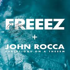 FREEEZ & JOHN ROCCA	- SOUTHERN FREEEZ / VARIATIONS ON A THEEEM (Blue&Transparent Vinyl-LPC2)