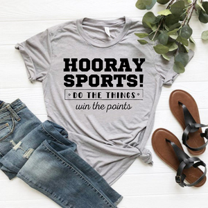 """Hooray Sports! Do the things. Win the points"" Tee"