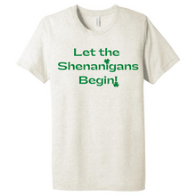 "Load image into Gallery viewer, ""Let the Shenanigans Begin"" T-shirt"