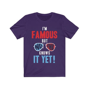 I am Famous But No One Knows it Yet Short Sleeve