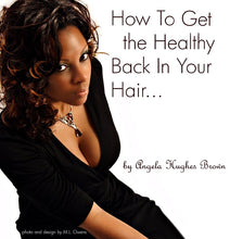Load image into Gallery viewer, How To Get The Healthy Back In Your Hair Book