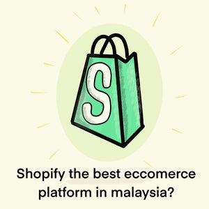 Shopify the best ecommerce platform in Malaysia?