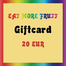 Load image into Gallery viewer, EAT MORE FRUIT - GIFTCARD