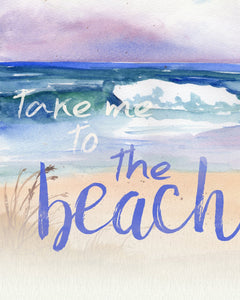 Take Me To the Beach Watercolor Wall Art