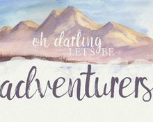 Load image into Gallery viewer, Oh Darling Let's Be Adventurers Watercolor Wall Art