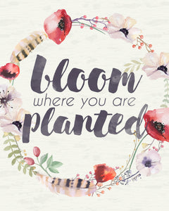 Bloom Where You Are Planted Inspirational Watercolor Wall Art