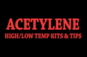 High/Low Temp Acetylene Kits and Tips