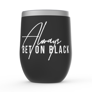 Always Bet on Black Stemless Wine Tumblers