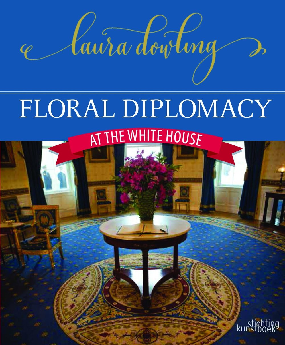 Floral Diplomacy At The White House - Laura Dowling