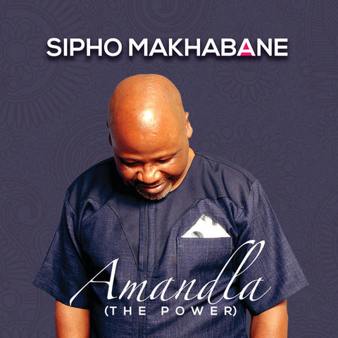 SIPHO MAKHABANE - AMANDLA (THE POWER)