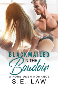 Blackmailed In the Boudoir