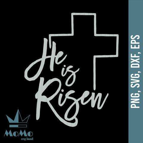 He Is Risen Svg, Cross Svg, Jesus SVg, Easter Day, Easter Svg, Digital Download, Svg