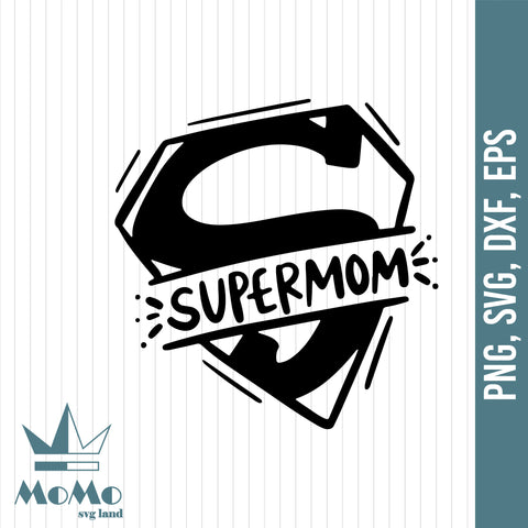 Supermom, Hand Lettered Svg, Mom Dxf, Mom Tshirt Design, Mom Quote, Mothers Day Svg, Momma, Mama Tee, Digital Download, Svg
