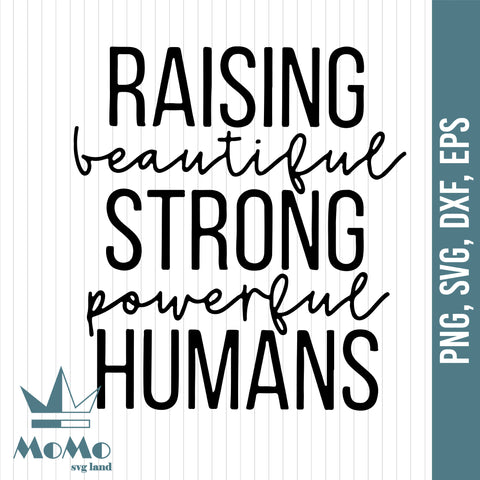 Mom SVG, Raising Strong Humans SVG, Mama Svg, Mother's Day Svg, Mom Life PNG, Girl, Boy Mom, Digital Download, Svg