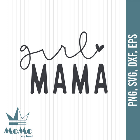 Girl Mama SVG, Mom PNG, Mom Of Girls svg, Mother's Day svg, Girl Mom Shirt Svg, Digital Download, Svg