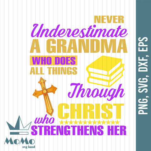 Never Underestimate A Grandma Who Does All Things, Cross Svg, Christian Svg, Jesus, Grandma Gift, Mothers Day, Digital Download, Svg