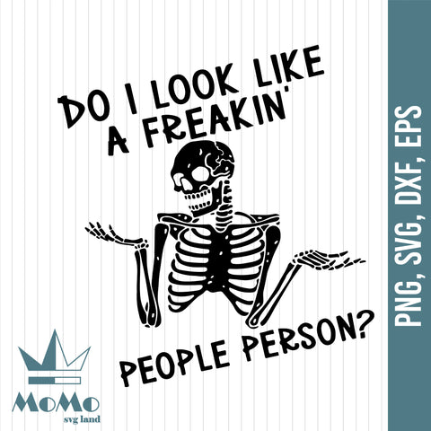 Do You Like A Freakin' People Person?, Skull Svg, Quotes Svg, Funny Shirt Design, Digital Download, Svg