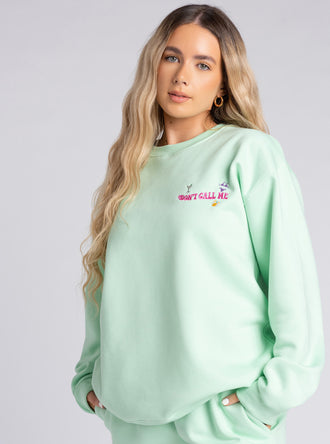 Mint Don't Call Me Sweatshirt