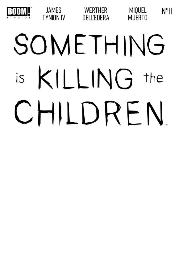 SOMETHING IS KILLING THE CHILDREN #11 CVR E BLANK SKETCH VAR BACKISSUE