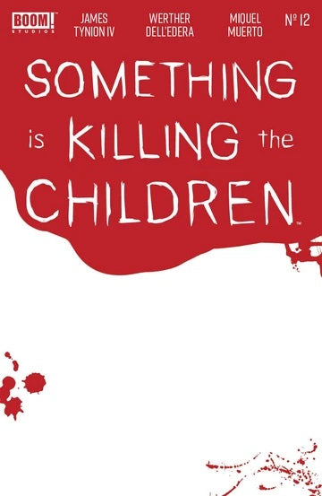 SOMETHING IS KILLING CHILDREN #12 CVR C BLOODY BLANK S BACKISSUE