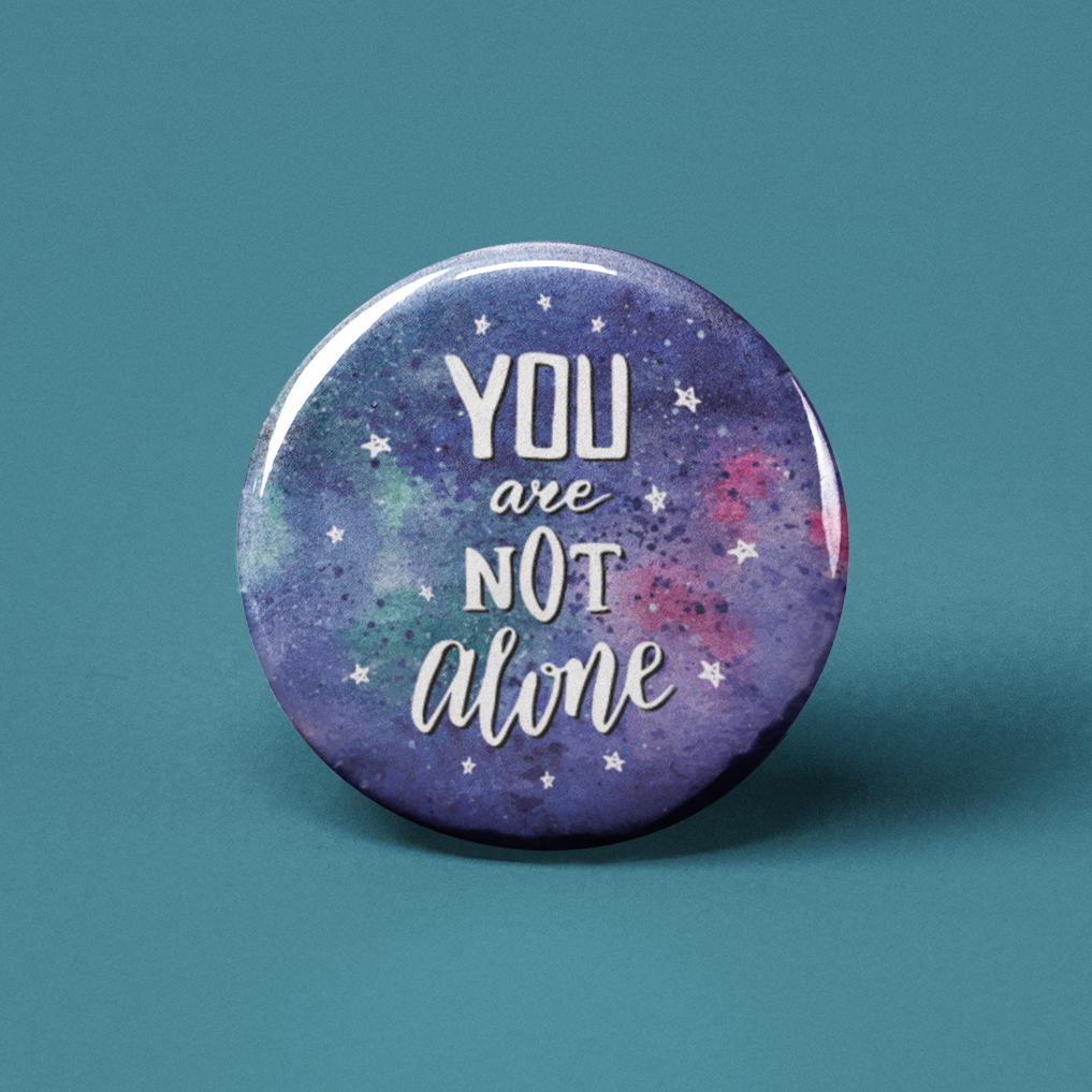 You Are Not Alone Pinback Button