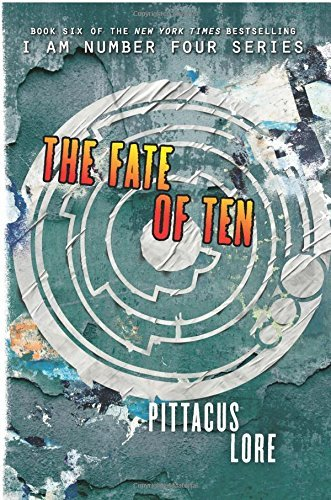 THE FATE OF TEN (LORIEN LEGACIES, BK. 6) (Remainder Paperback)
