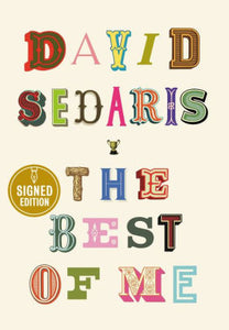 *Signed Edition* The Best of Me by David Sedaris *Released November 3, 2020