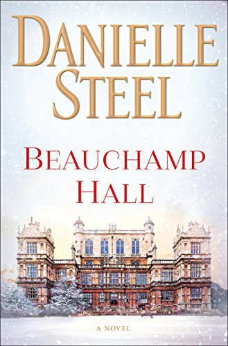 BEAUCHAMP HALL by Danielle Steel