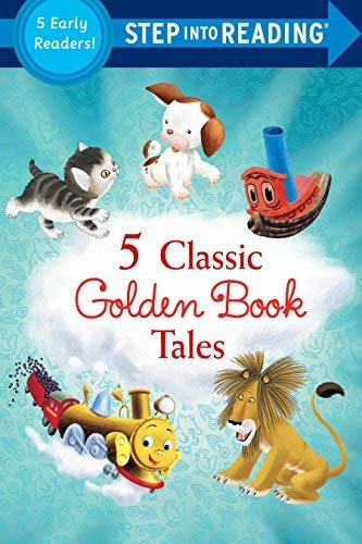 FIVE CLASSIC GOLDEN BOOK TALES (STEP INTO READING, LEVEL 1)