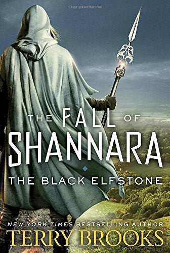 THE BLACK ELFSTONE (THE FALL OF SHANNARA, BK. 1) by Terry Brooks